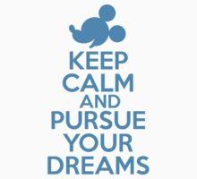 Keep Calm and Pursue Your Dreams 2 by RJtheCunning