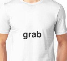 grab Unisex T-Shirt