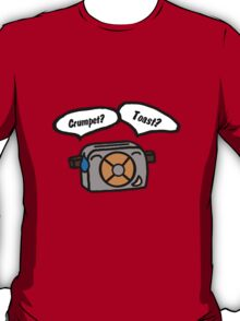 Toast? T-Shirt