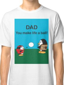 Waddles the Penguin Dad Makes Life A Ball Classic T-Shirt