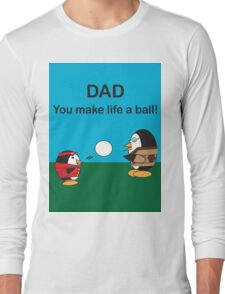 Waddles the Penguin Dad Makes Life A Ball Long Sleeve T-Shirt