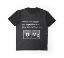 Oxygen + Magnesium = OMG Graphic T-Shirt