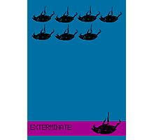 Exterminate poster blue Photographic Print