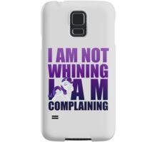 I Am Complaining Samsung Galaxy Case/Skin