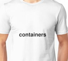 containers Unisex T-Shirt
