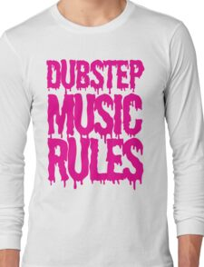 Dubstep Music Rules Long Sleeve T-Shirt