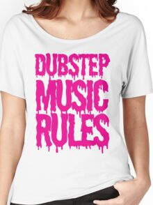 Dubstep Music Rules Women's Relaxed Fit T-Shirt