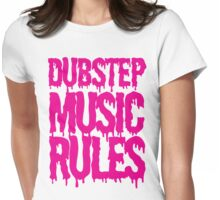 Dubstep Music Rules Womens Fitted T-Shirt