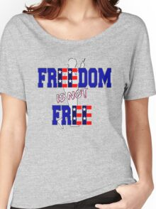 Freedom is not Free Women's Relaxed Fit T-Shirt