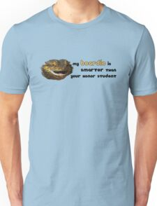 My Beardie is Smarter Than Your Honor Student Unisex T-Shirt