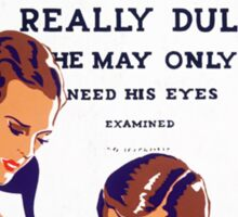 John Is Not Really Dull Vintage WW2 War Advert Sticker