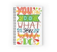 you can do what you wanna do Spiral Notebook