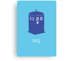 Sexy TARDIS - Doctor Who Canvas Print