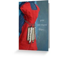 You are more than your name Greeting Card