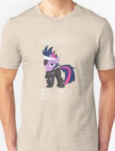 Hardcore Brony [white text] Unisex T-Shirt