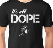 It's All Dope Unisex T-Shirt