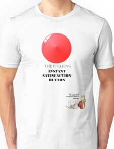 THE P.CHENG INSTANT SATISFACTION BUTTON Unisex T-Shirt