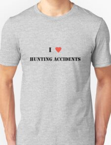I Heart Hunting Accidents! T-Shirt