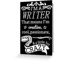 I'm a writer Greeting Card