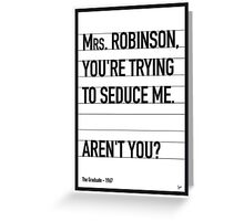 My The Graduate Movie Quote poster Greeting Card