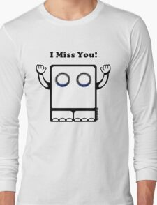 I Miss You Long Sleeve T-Shirt