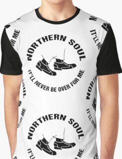Northern Soul It'll Never Be Over For Me Graphic T-Shirt