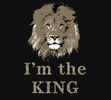 I'm the king Unisex T-Shirt