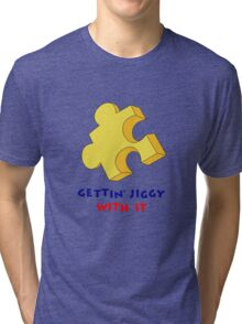 Gettin' Jiggy With It Tri-blend T-Shirt