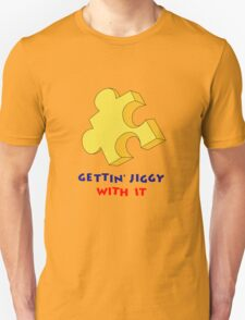 Gettin' Jiggy With It T-Shirt