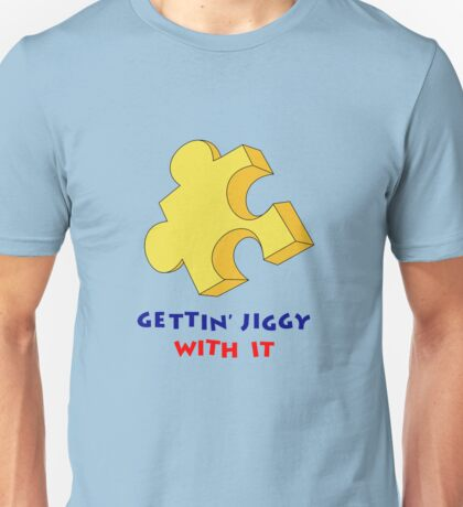 Gettin' Jiggy With It Unisex T-Shirt