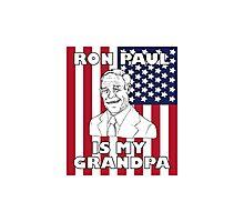 Ron Paul is My Grandpa Photographic Print