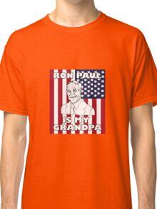 Ron Paul is My Grandpa Classic T-Shirt