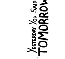 "Yesterday You Said ""Tomorrow"" by Kari Sutyla"