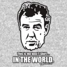 Jeremy Clarkson - IN THE WORLD. by TopGearbox