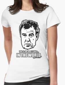 Jeremy Clarkson - IN THE WORLD. Womens Fitted T-Shirt