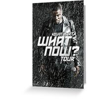 KEVIN HART REY3 WHAT NOW TOUR 2015 Greeting Card