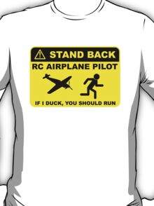 RC Airplane Pilot - Stand Back T-Shirt