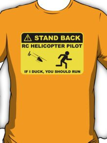 RC Helicopter Pilot - Stand Back T-Shirt