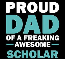 I'M A Proud Dad Of A Freaking Awesome Scholar. And Yes She Bought Me This. by aestheticarts