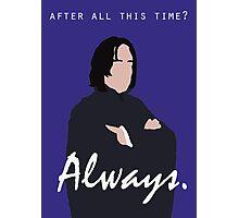 """Snape - """"Always"""" Photographic Print"""