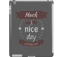 Hack A Nice Day iPad Case/Skin