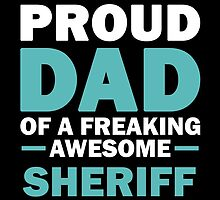 I'M A Proud Dad Of A Freaking Awesome Sheriff. And Yes She Bought Me This. by aestheticarts