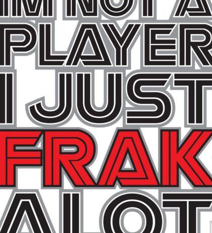 FRAK ALOT Sticker