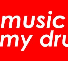 Music is my drug by mustbtheweather