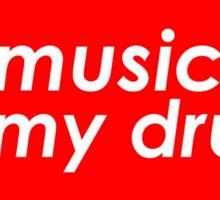 Music is my drug Sticker
