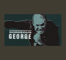 Gorgeous George by Erik Johnson