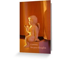 A penny for your thoughts... Greeting Card