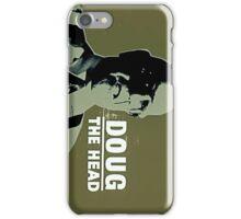 Doug the Head iPhone Case/Skin