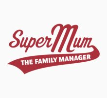 Super Mum – The Family Manager (Red) by MrFaulbaum
