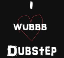 I Wub Dubstep by lexuskid53